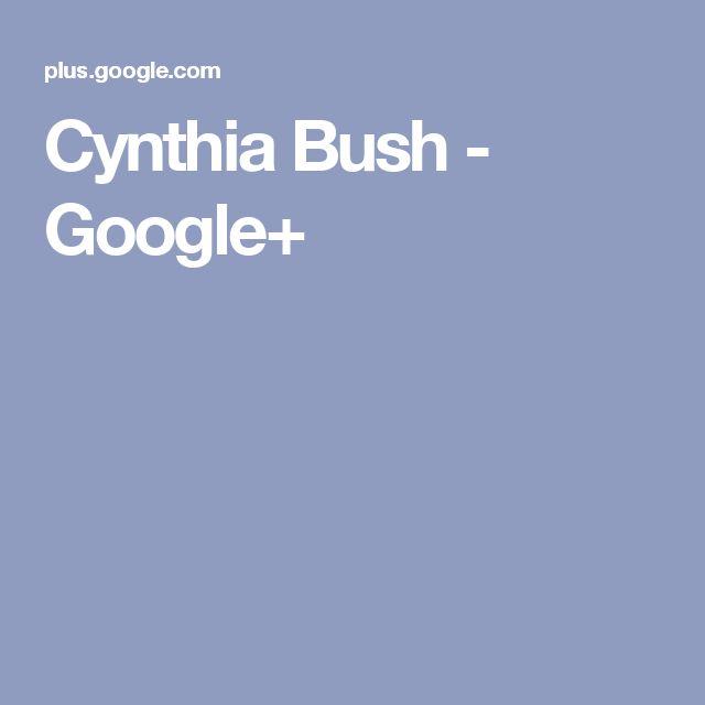 Cynthia Bush - Google+