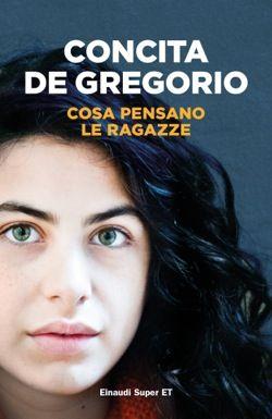 Concita De Gregorio, Cosa pensano le ragazze, Super ET - DISPONIBILE ANCHE IN EBOOK