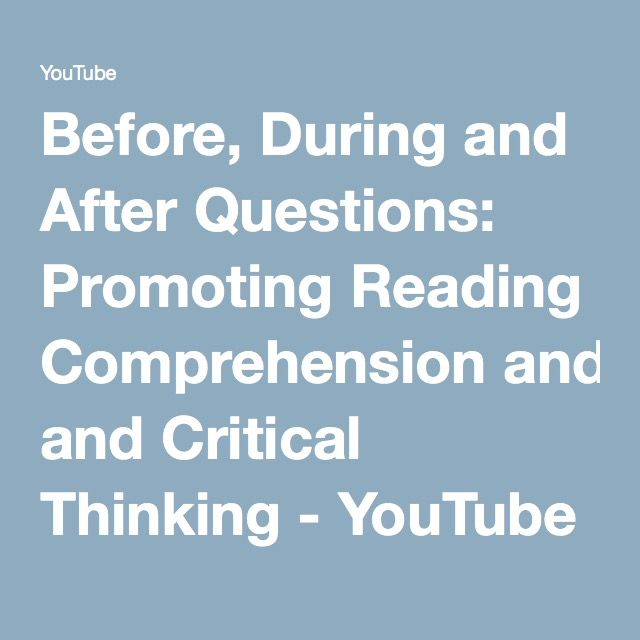 Before, During and After Questions: Promoting Reading Comprehension and Critical Thinking - YouTube