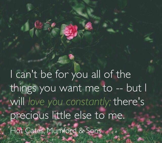 Love these lyrics. Hot Gates, Mumford & Sons
