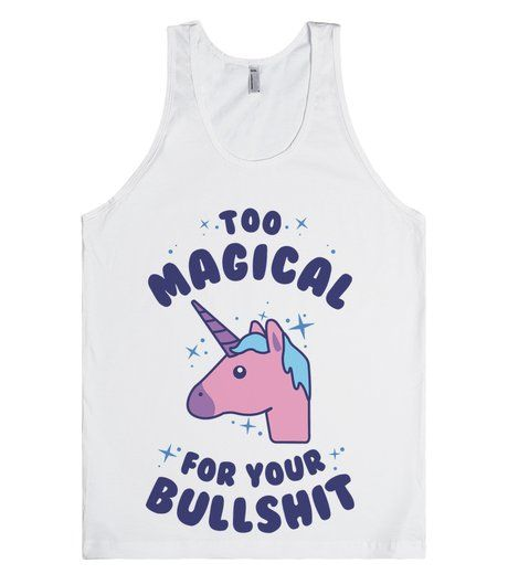 Too Magical for Your Bullshit | Tank Top | Front