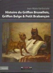 Book cover for Histoire du Griffon Bruxellois, Griffon Belge & Petit Brabançon, written by Jean-Marie Vanbutsele