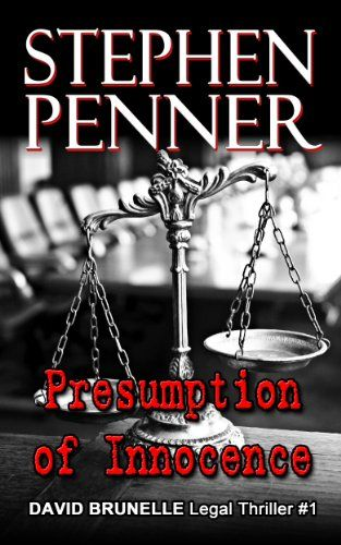 Presumption of Innocence by Stephen Penner (David Brunelle Legal Thriller Series Book 1) - Kindle