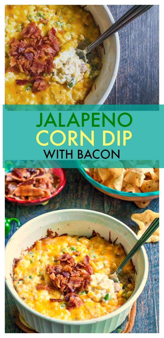 Jalapeno Corn Dip with Bacon - and easy but tasty party dish - great appetizer for a party!