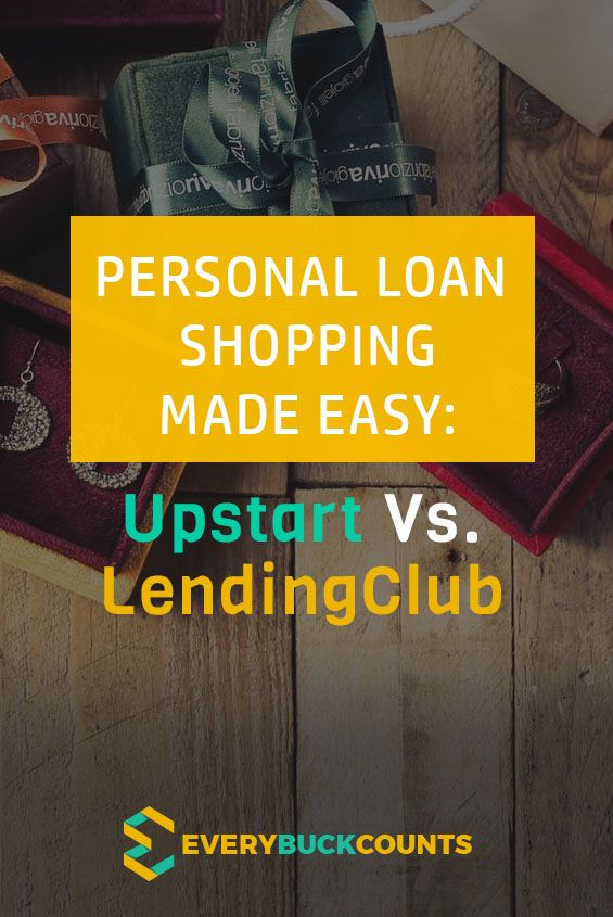 Upstart Vs Lending Club Which Personal Loan Is Best For You With Images Personal Loans Finance Loans