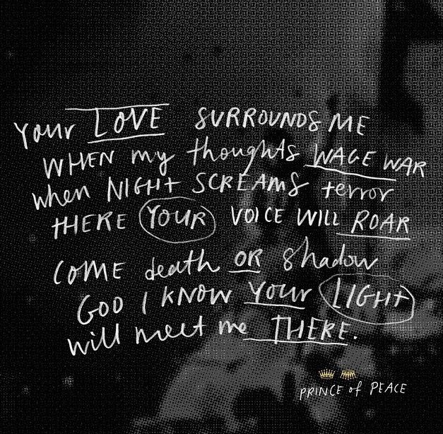 prince of peace // hillsong UNITED. Woah, cool song. Your love surrounds me when my thoughts wage war. I am so so grateful for Your peace