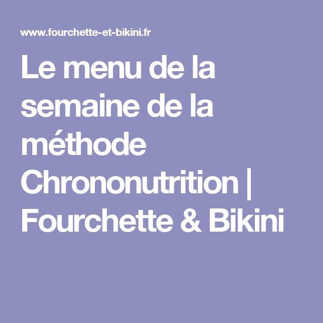 Le menu de la semaine de la méthode Chrononutrition | Fourchette & Bikini