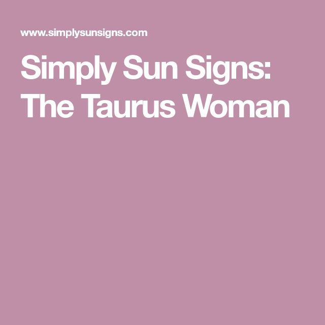 Simply Sun Signs: The Taurus Woman