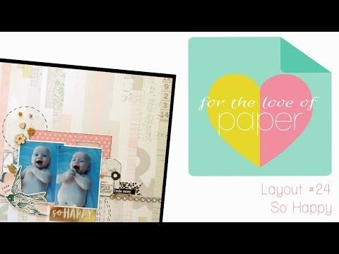 Layout process video ~ #24 ~ So Happy - YouTube