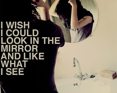 People ask me all the time why I can't look into the mirror... I don't want to have to put up with myself