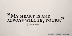Romantic Love Quote: My Heart is and Always will Be Yours