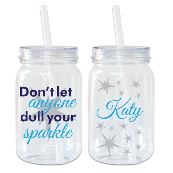 Don't Let Anyone Dull your Sparkle Mason Jar Acrylic