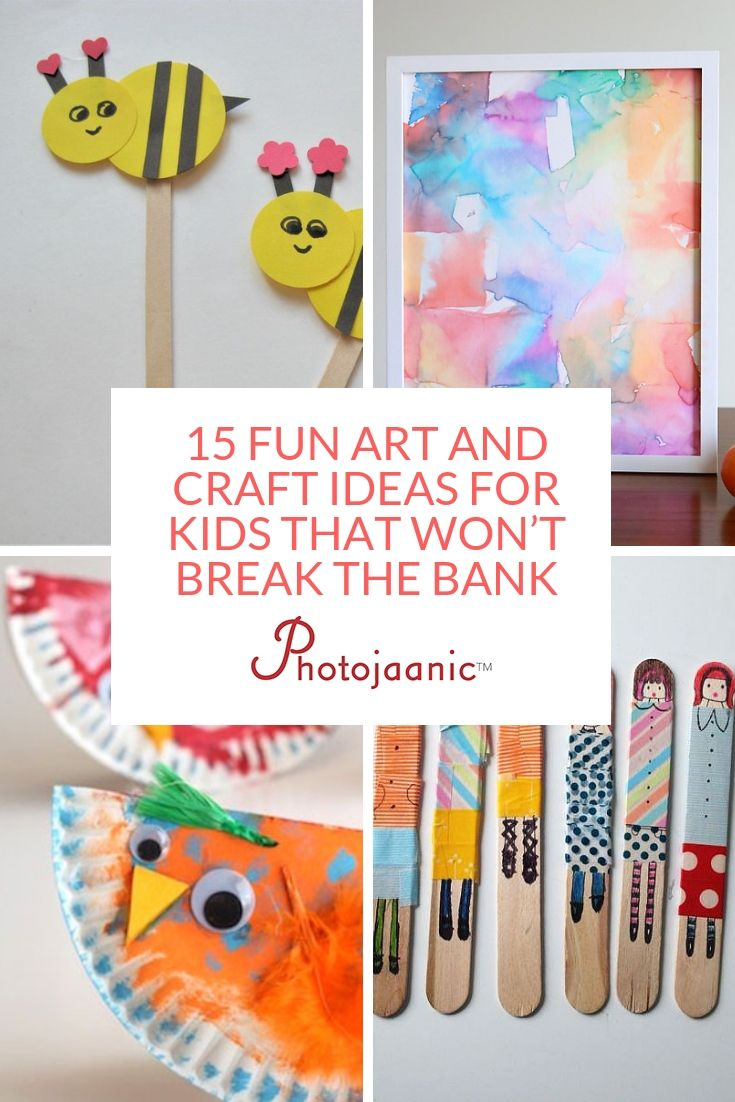 15 Fun Art And Craft Ideas For Kids That Won T Break The Bank Art