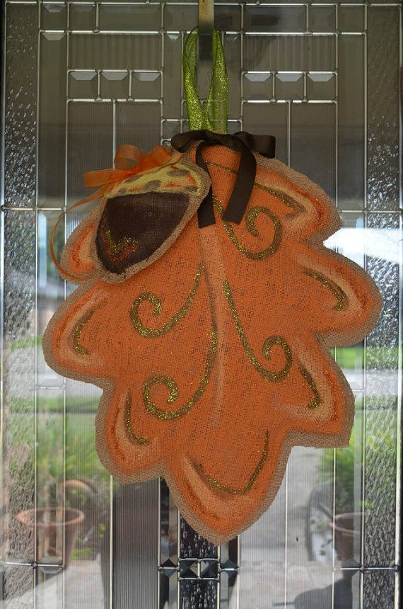 Hand painted stuffed burlap door hanging for fall/ autumn. Orange autumn leaf with acorn.    Shipping is estimated but depends on shipping