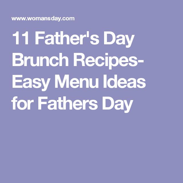 11 Father's Day Brunch Recipes- Easy Menu Ideas for Fathers Day