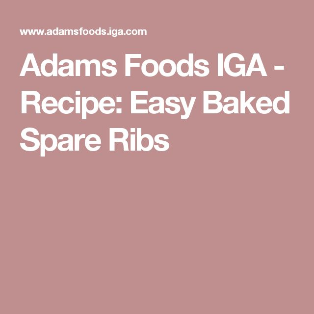 Adams Foods IGA - Recipe: Easy Baked Spare Ribs