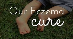 Itching for an eczema cure? I tried everything to heal my son's eczema. I finally found this plan that works for us! Have you tried these eczema cures yet?