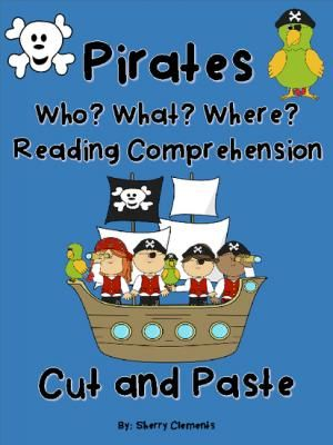 FLASH FREEBIE--Follow and get your copy today! Ends 09-15-14. Pirates: Who? What? Where? Reading Comprehension (Cut and Paste) from Dr. Clements' Kindergarten on TeachersNotebook.com - (10 pages) - Pirates: Who? What? Where? Reading Comprehension (Cut and Paste)