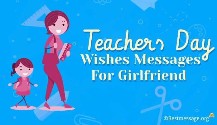 Teachers Day Wishes Messages Quotes For Girlfriend Teachers Day Wishes Teachers Day Teachers Day Message
