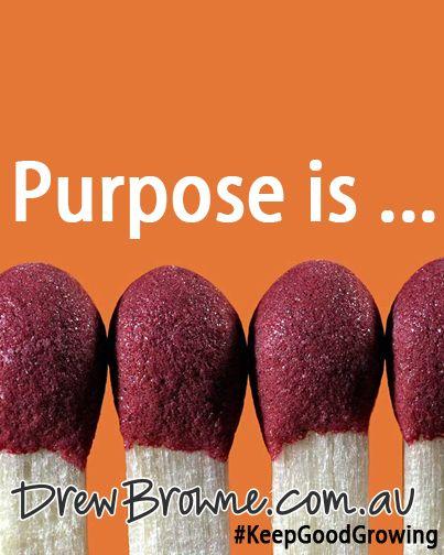 Purpose is ... #KeepGoodGrowing