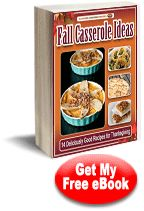 Download our free Fall Casserole Ideas: 14 Deliciously Good Recipes for Thanksgiving eCookbook. Plan ahead for the holiday with unbelievable casserole recipe ideas.