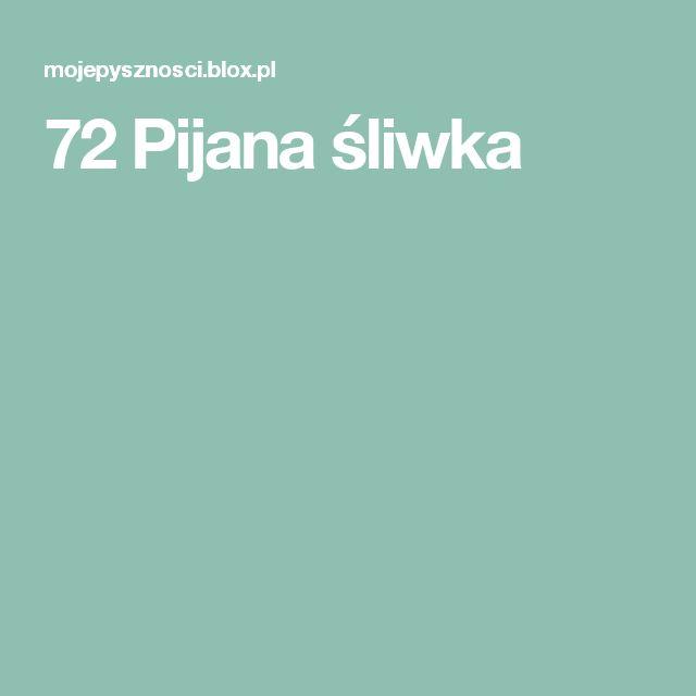 72 Pijana śliwka