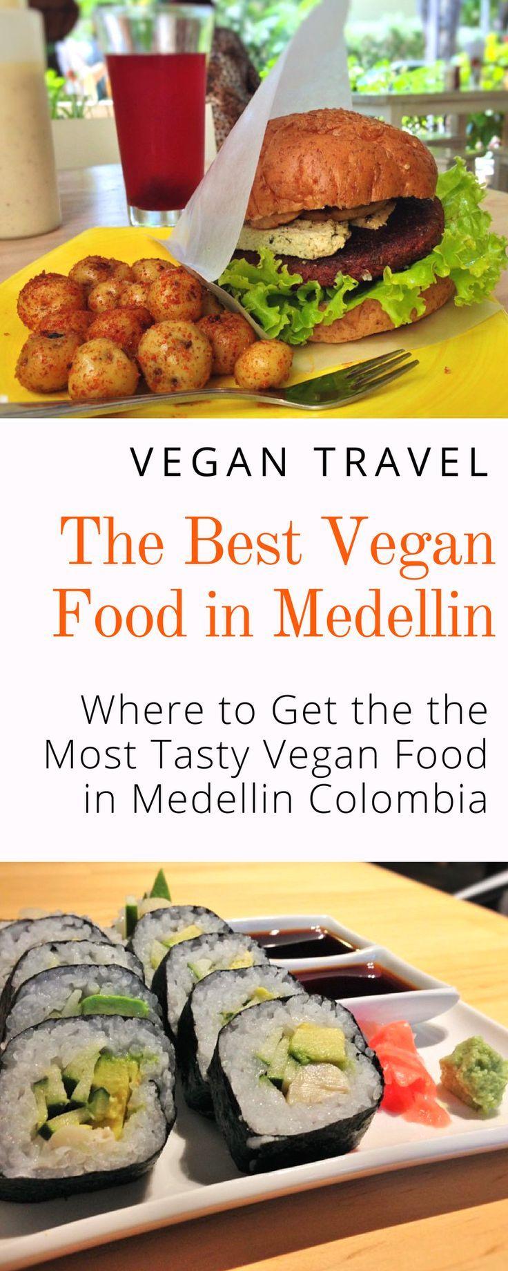 Vegan In Medellin Colombia Where To Eat Out Veggie Visa Best Vegan Restaurants Vegan Recipes Vegan Guide