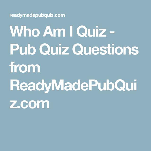 Who Am I Quiz - Pub Quiz Questions from ReadyMadePubQuiz.com