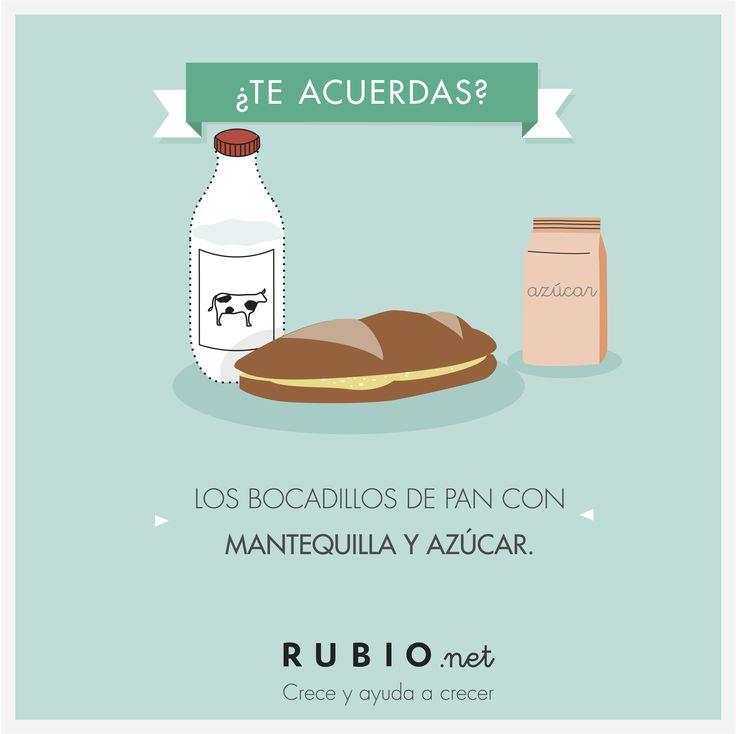 """Te acuerdas: """"Los bocadillos de pan con mantequilla y azúcar"""". ¿Qué merendabas tú? www.rubio.net"""