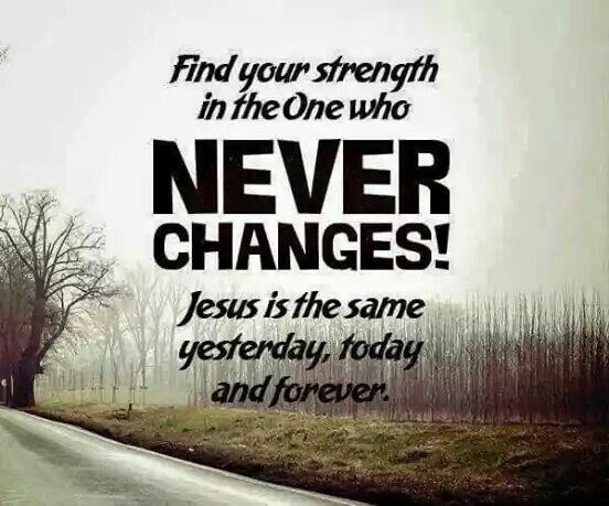 Jesus Never Changes!