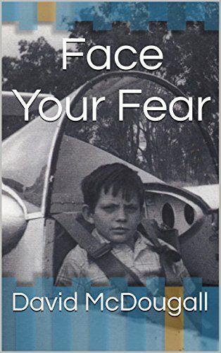 Face Your Fear by David McDougall https://www.amazon.com.au/dp/B01HUI4O4C/ref=cm_sw_r_pi_dp_5y8DxbM5CYBVF