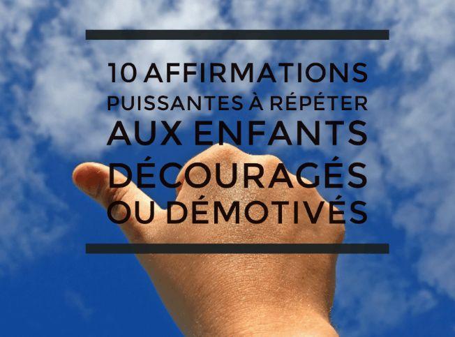 10 affirmations puissantes à répéter aux enfants découragés ou démotivés