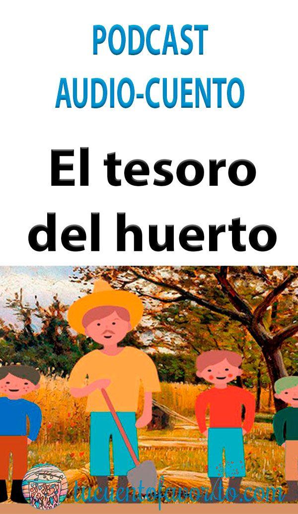 Podcast El Tesoro Del Huerto Un Cuento Para Niños Cuentos Para Niños Gratis Podcast Material Escolar En Ingles