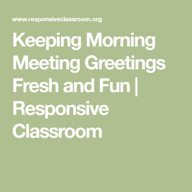 Keeping Morning Meeting Greetings Fresh and Fun | Responsive Classroom