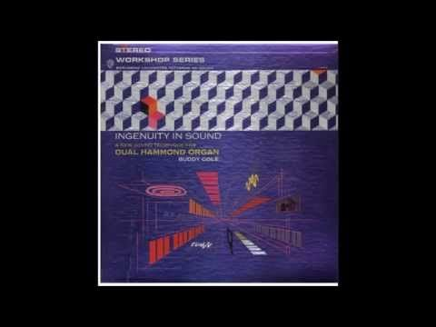 """Buddy Cole """"Ingenuity In Sound"""" 1962 STEREO LP Space Age Pop Organ FULL ALBUM - YouTube"""