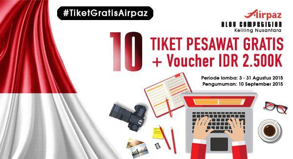 Lomba Menulis: Tulis Keinginanmu, Dapatkan 10 #TiketGRATISAirpaz.  Rayakan Kemerdekaan Indonesia, Selama bulan Agustus , Airpaz mengadakan kontes menulis berhadiah 10 Tiket Gratis Pesawat dan Voucher Tiket Pesawat Total Rp 2.500.000,-    Selengkapnya:   http://blog.airpaz.com/id/lomba-menulis-airpaz-tulis-keinginanmu-menangkan-10-tiket-pesawat-gratis-keliling-nusantara/
