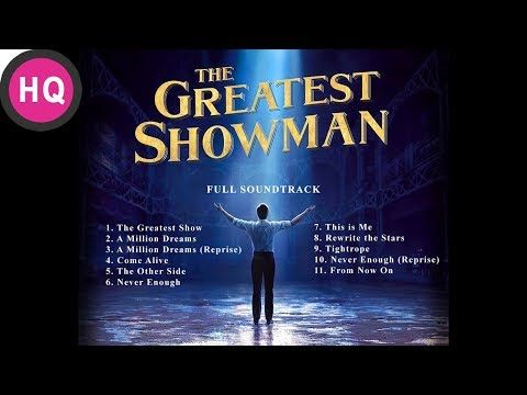 The Greatest Showman FULL Soundtrack - Original OST [High