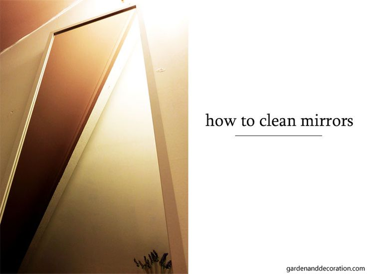 garden&decoration . You saved to Life hacks How to clean mirrors the easy way?