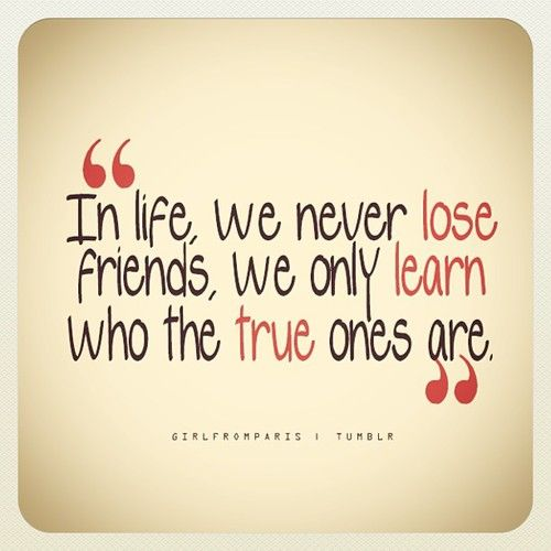 Quotes For True Friends And Fake Friends: Get Rid Of The Fake Friends Fast
