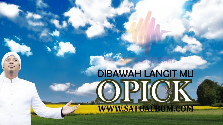 Download MP3 Opick Di Bawah Langit Mu satu album komplit di https://goo.gl/SKkbFK