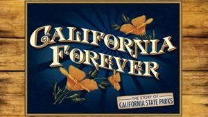 California Forever on PBS. This is a wonderful two part series on the history of California's state parks, and the dedicated and extraordinary men and women who helped preserve and protect our beautiful state parks.