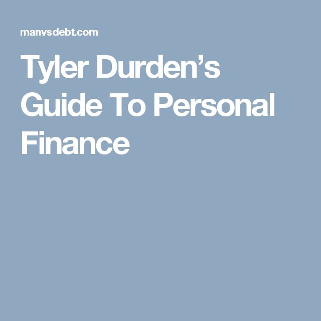 Tyler Durden's Guide To Personal Finance
