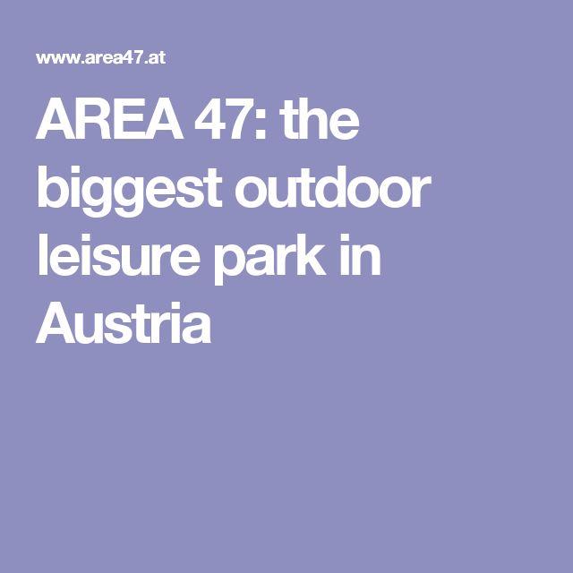 AREA 47: the biggest outdoor leisure park in Austria