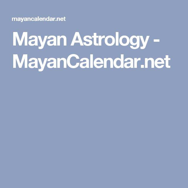 Mayan Astrology - MayanCalendar.net
