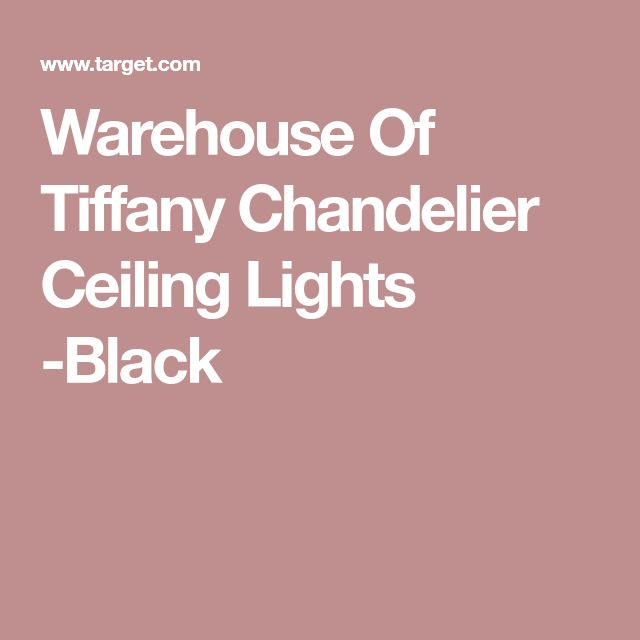 Warehouse Of Tiffany Chandelier Ceiling Lights -Black