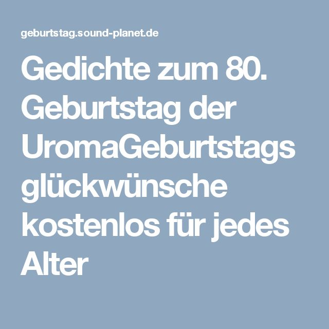 17 best ideas about 80 geburtstag gedichte on pinterest | gedichte