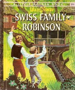 *swiss family robinson little golden book  I wanted to live in a tree house like theirs