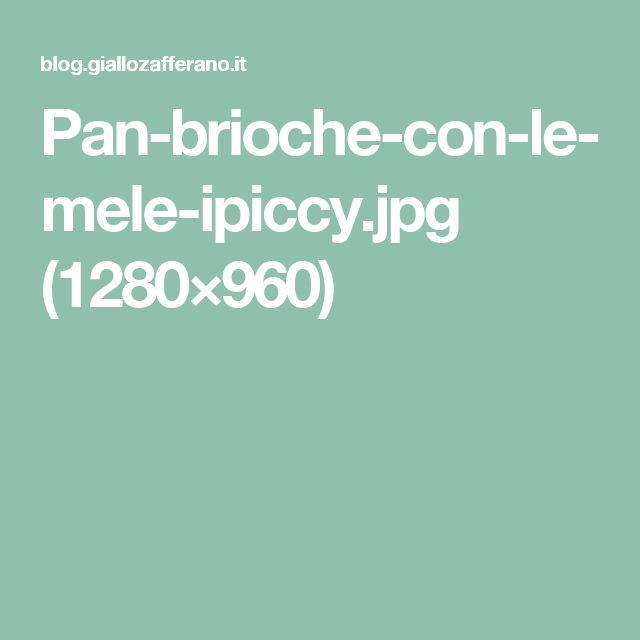 Pan-brioche-con-le-mele-ipiccy.jpg (1280×960)