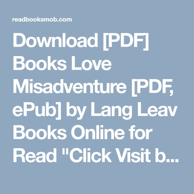 "Download [PDF] Books Love   Misadventure [PDF, ePub] by Lang Leav Books Online for Read ""Click Visit button"" to access full FREE ebook"