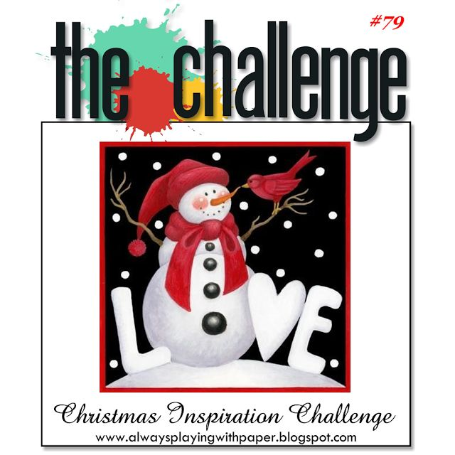Always Playing with Paper: The Challenge #79 {Christmas Inspiration Challenge...